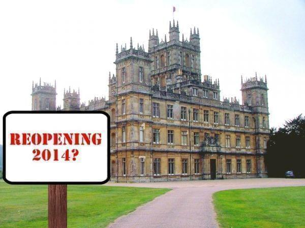 "Highclere Castle, the main location used for ""Downton Abbey."" Photo has been retouched to add a sign reading ""Reopening 2014?"""