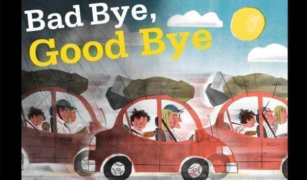 cover of Bad Bye, Good Bye