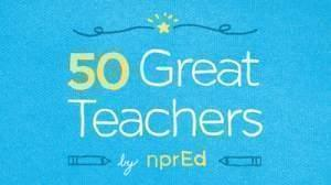 "Graphic promoting npr Ed's ""Fifty Great Teachers"" feature."