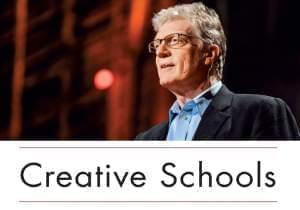 Sir Ken Robinson's new book is called Creative Schools: The Grassroots Revolution That's Transforming Education