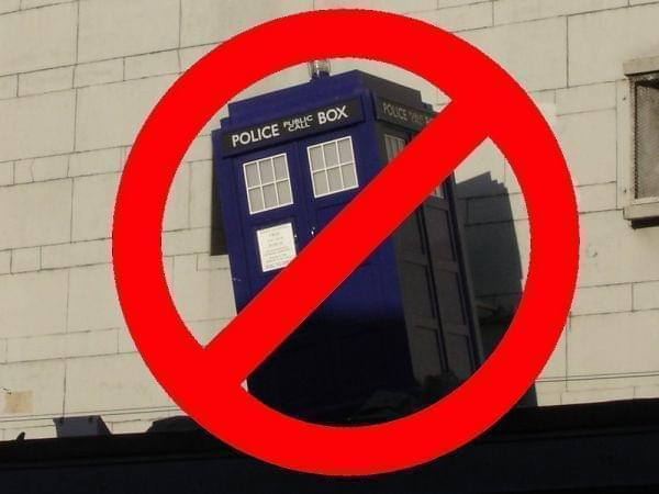 """The TARDIS is covered by a red """"no"""" symbol."""