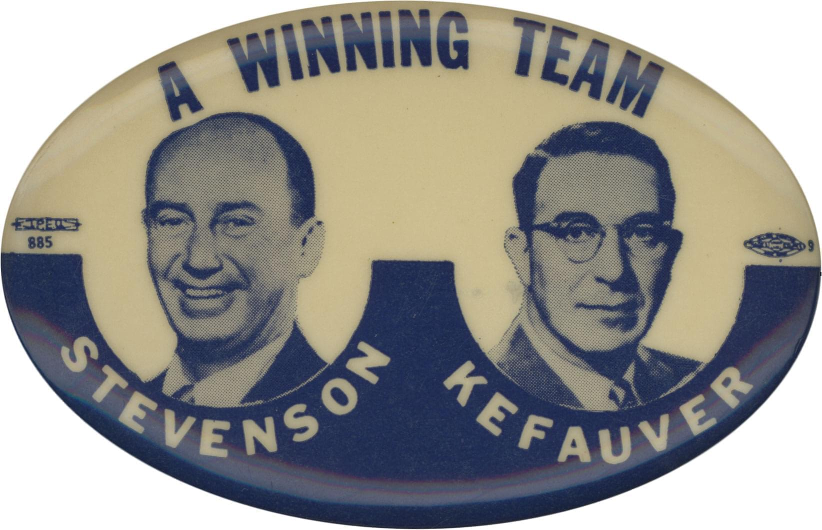 Campaign button featuring Adlai Stevenson and Estes Kefauver