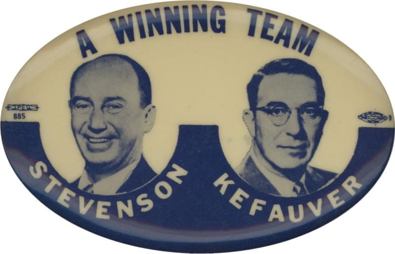 Campaign button featuring Adlai Stevenson and Estes Kefauver
