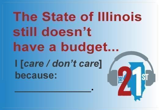 Graphic Reading: The State of Illinois has no Budget; I care slash don't care because followed by a blank line