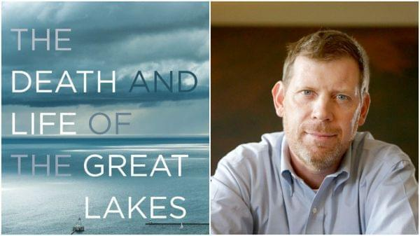 """Dan Egan, author of """"The Death and Life of the Great Lakes"""""""