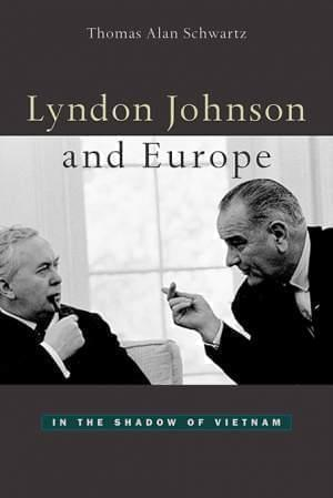 Book cover for Lyndon Johnson and Europe In the Shadow of Vietnam