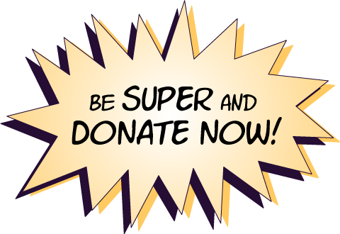 Be SUPER! Donate NOW!