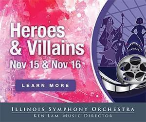Heroes & Villains, Nov 15 & Nov 16. Presented by the Illinois Symphony Orchestra. Ken Lam Music Director.