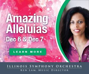 Illinois Symphony Orchestra performs and 7 Amazing Alleluias Dec 6