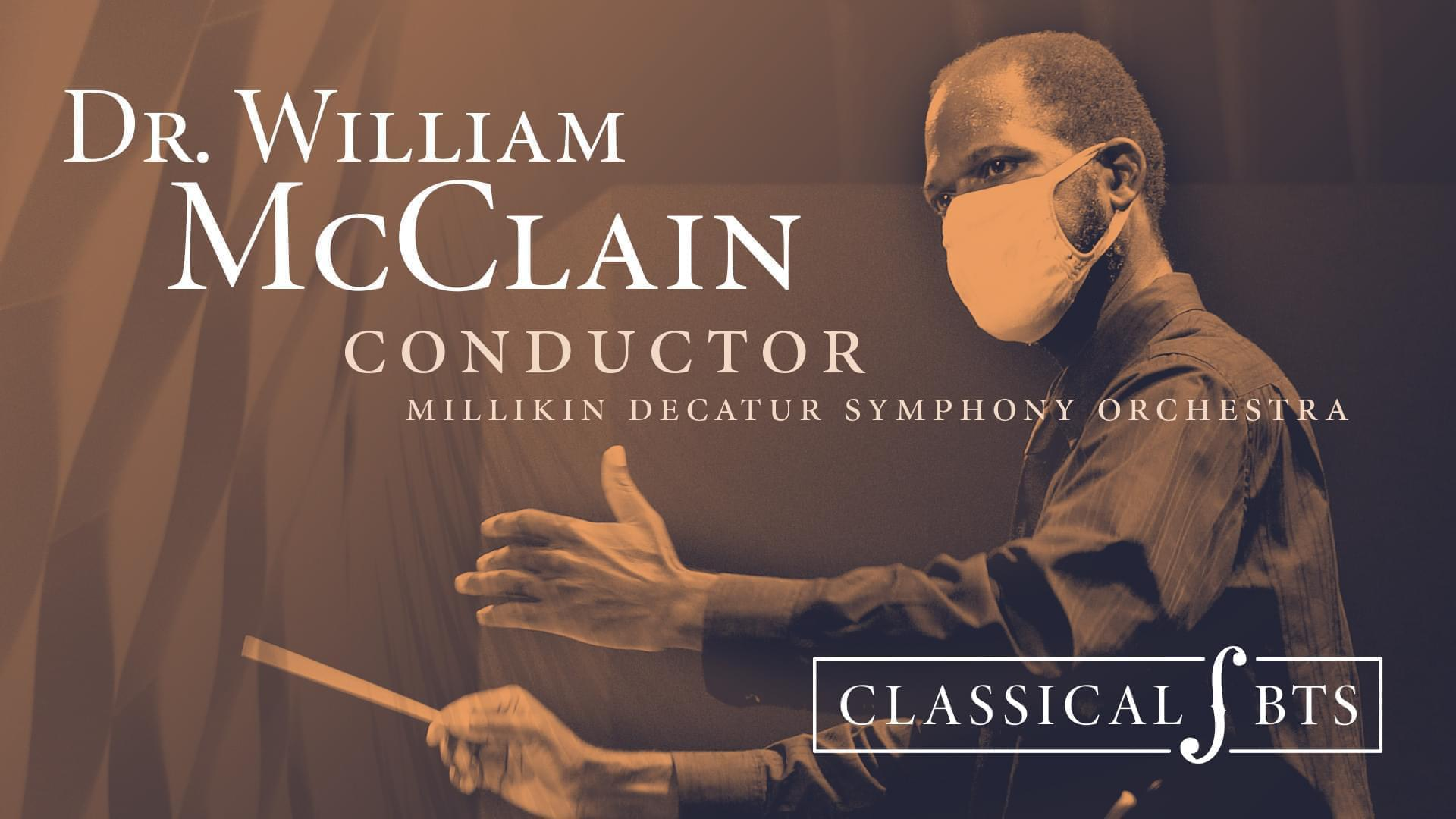 Image of Dr. William McClain conducting with text over saying Dr. William McClain conductor Millikin Decatur Symphony Orchestra