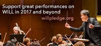 A image of a live classical music performance, saying 'support great performances on WILL in 2017 and beyond'