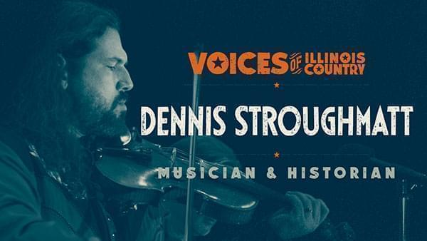 Voices of Illinois Country title screen for Dennis Stroughmatt